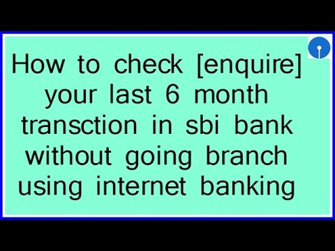 [hindi] how to check last 6 month transction of sbi bank account using internet bank