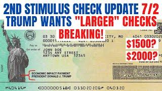 Second Stimulus Check  TRUMP Wants LARGER CHECKS!! (DETAILS)