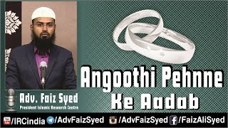 Angoothi Pehenne Ka Sunnat Tariqa Aur Adaab - Sunnah of Wearing Ring By Adv. Faiz Syed