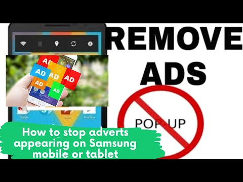 How to stop adverts appearing on Samsung mobile or tablet screen