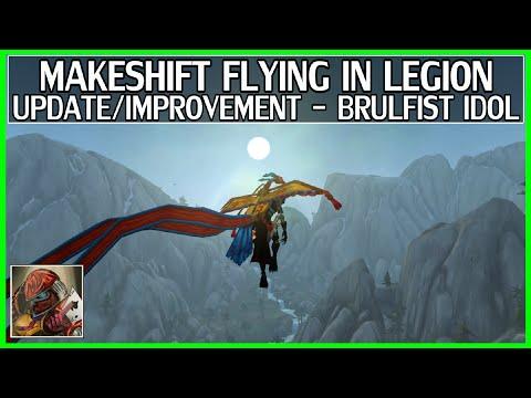WoW Legion Makeshift Flying - Improvement/Update - Brulfist Idol