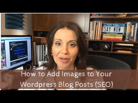 Wordpress Tutorial How to Add Images to Your Wordpress Blog Posts SEO