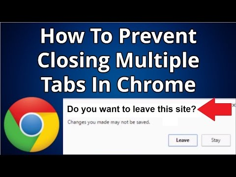 How To Prevent Chrome From Closing Multiple Tabs Accidentally