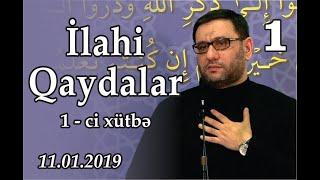 Cümə xütbəsi - İlahi qaydalar - 1 (11.01.2019)
