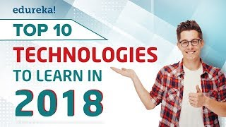 Top 10 Technologies To Learn In 2018 | Trending Technologies 2018 | Edureka