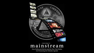 Mainstream How Hollywood Movies And The New York Media Are Promoting The Globalist Agenda