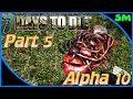 7 Days To Die Alpha 10 Part 5 Woods Wandering Single Player