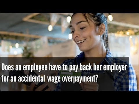 Does an employee have to pay back an accidental wage overpayment?