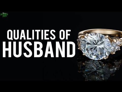 4 Qualities Husbands Should Have