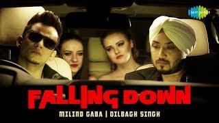 Millind Gaba & Dilbaug Singh | Falling Down - Thodi Jinni Peeti Hai | Punjabi Song