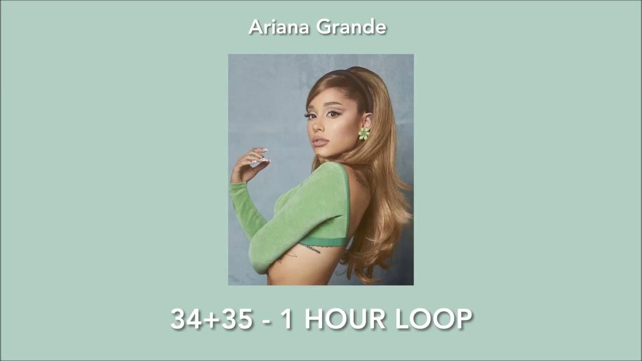 Ariana Grande - 34+35 (1 hour loop)