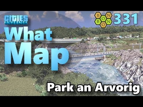 Cities Skylines - What Map - Map Review 331 - Park an Arvorig