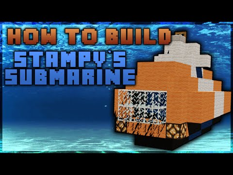 How to build Stampy's Submarine! - Minecraft tutorial