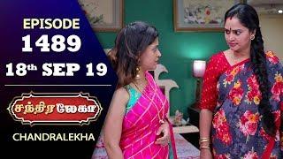 CHANDRALEKHA Serial | Episode 1489 | 18th Sep 2019 | Shwetha | Dhanush | Nagasri | Arun | Shyam