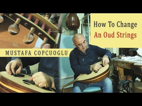 How To Change Oud Strings | Oud Instrument | Oud Musical Instrument