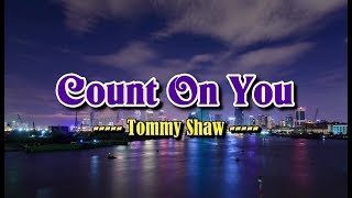Count On You - Tommy Shaw (KARAOKE VERSION)