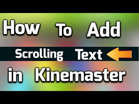 How To Add Scrolling Or Moving Text In Kinemaster From Android [Updated]