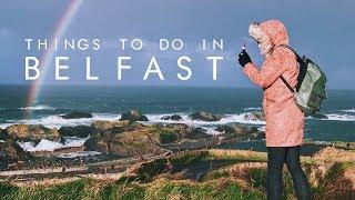 Things To Do in Belfast, Northern Ireland   UNILAD Adventure