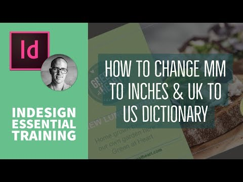 How to change MM to Inches & UK to US dictionary - InDesign Essential Training [5/74]