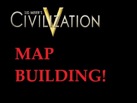 Civ 5 How to Build and Use a Map