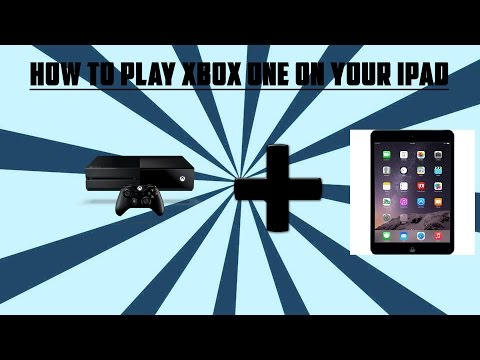 HOW TO PLAY XBOX one ON YOUR IPAD! FOR FREE