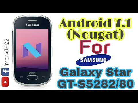 Android 7.1(Nought) For Samsung galaxy Star | GT-5282/80 | Nougat | Android 7.1|
