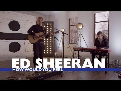 Ed Sheeran - 'How Would You