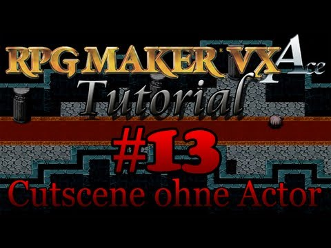(Intro-) Cutscene ohne Actor #13 RPG Maker VX Ace Tutorial [German]