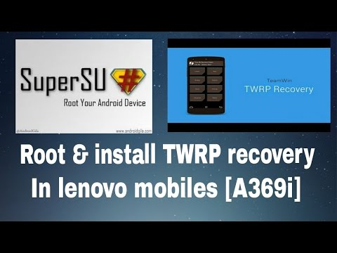 Root and Install TWRP Recovery in lenovo mobile [A369i]