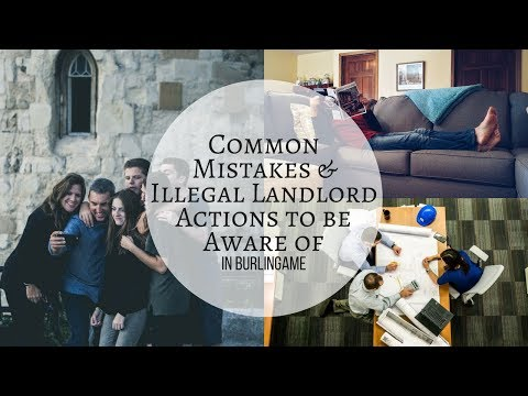 Common Mistakes & Illegal Landlord Actions to be Aware of in Burlingame