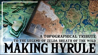 MAKING HYRULE - A Topographical Tribute To The Legend Of Zelda Breath Of The Wild