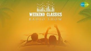 Weekend Classic Radio Show | Perfect Songs For A Road Trip | HD Songs