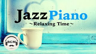 Chill Out Jazz Piano Music - Relaxing Music For Work, Study - Background Music