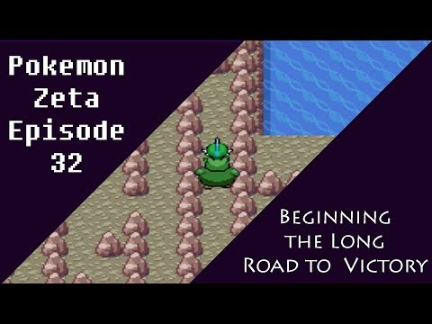 Pokemon Zeta Episode 32: Beginning the Long Road to Victory