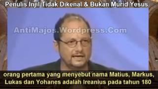 """Prof. Ehrman (Prof. Perjanjian Baru & Penginjil):""""PENULIS INJIL TDK DIKENAL & BUKAN MURID YESUS !"""""""