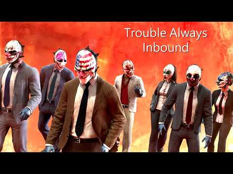 Payday 2 - Troubles Always Inbound (Reservoir Dogs Track)