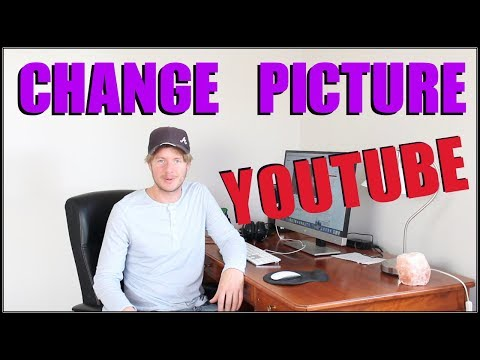 How To Change Profile Picture On Youtube On Phone 2017