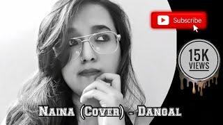 Naina - Dangal (Female Version)   Cover by Pooja Das   Arijit Singh   Pritam