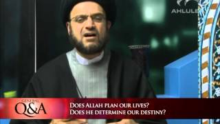 Does Allah plan our lives? Does he determine our destiny? | General Q&A