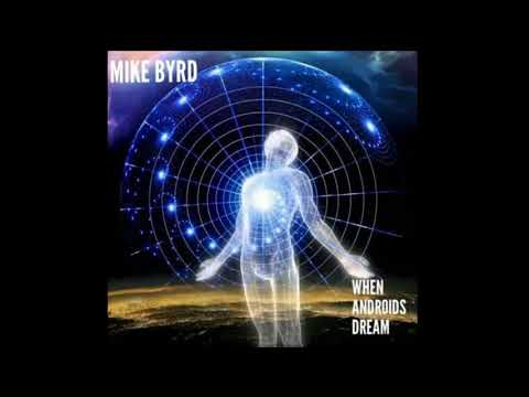 EDM - WHEN ANDROIDS DREAM - MIKE BYRD