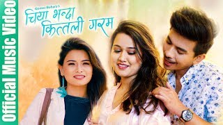 CHIYA BHANDA KITILI GARAM - Jibesh|Riyasha|kanchan (Official Music Video) Nabin/Milan/Tika