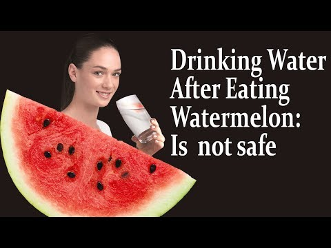 Drinking Water After Eating Watermelon isn't always Good | Simple Health Care Tips