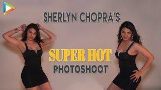 HOTTEST - Sherlyn Chopra's Photoshoot | UNCUT