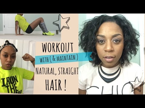 Workout with Straight, Natural Hair!