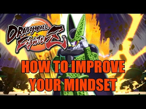 HOW TO IMPROVE AT FIGHTING GAMES | CHANGING YOUR MINDSET [DBFZ]