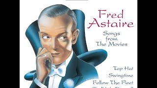 Fred Astaire - Songs From the Movies 1930s & 40s (Past Perfect) [Full Album]