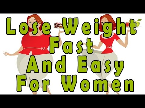 Lose Weight Fast And Easy For Women