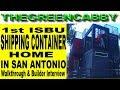 1st ISBU SHIPPING CONTAINER HOME in SAN ANTONIO WALKTHROUGH & BUILDER INTERVIEW