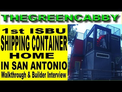 1st ISBU SHIPPING CONTAINER HOME in SAN ANTONIO WALKTHROUGH & BUILDER INTERVIEW