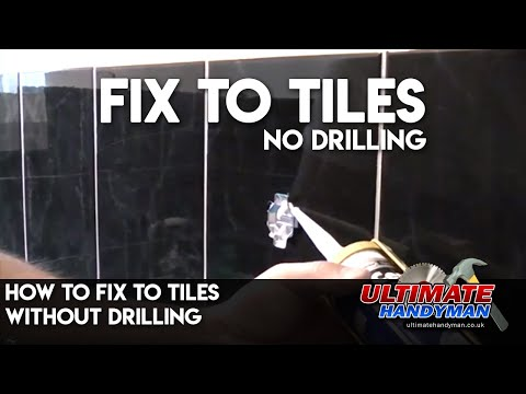 How to fix to tiles without drilling